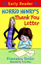Horrid Henry's Thank You Letter, by Francesca Simon
