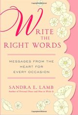 Write the Right Words: Messages from the heart for every occasion, by Sandra E. Lamb